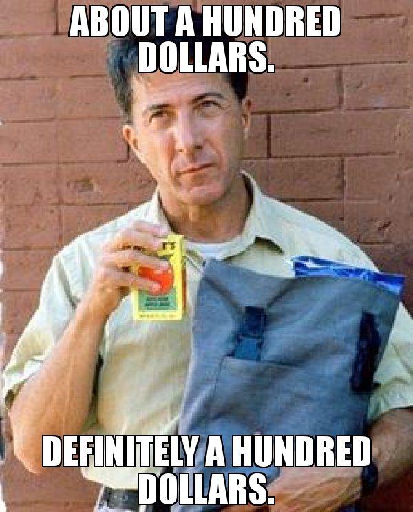 About-a-hundred-dollars-Definitely-a-hundred-dollars.jpg